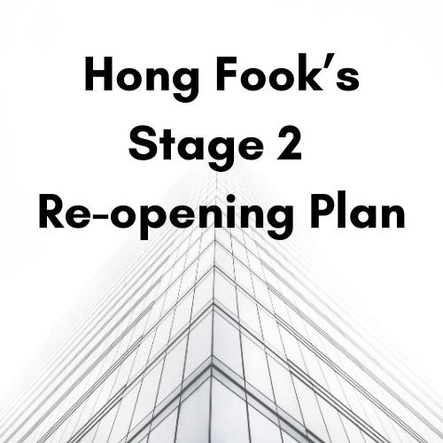 Hong Fook's Stage 2 Re-opening Plan
